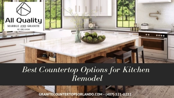 Best Countertop Options for Kitchen Remodel