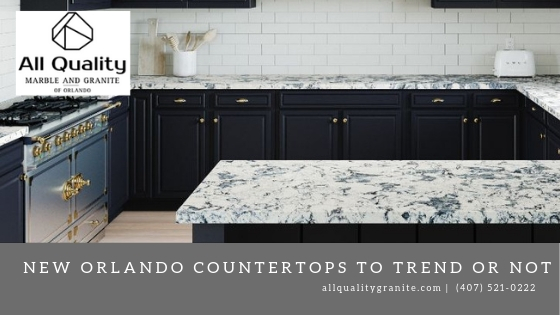 New Orlando Countertops To Trend or Not